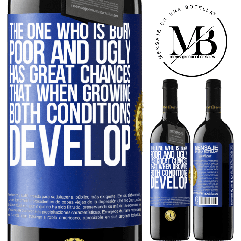 24,95 € Free Shipping | Red Wine RED Edition Crianza 6 Months The one who is born poor and ugly, has great chances that when growing ... both conditions develop Blue Label. Customizable label Aging in oak barrels 6 Months Harvest 2018 Tempranillo