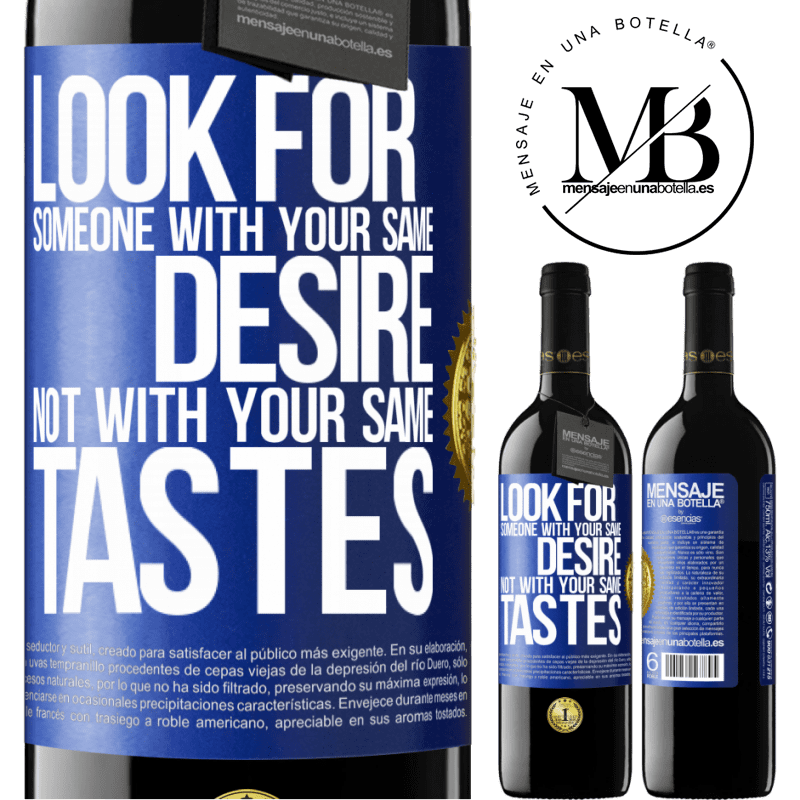 24,95 € Free Shipping | Red Wine RED Edition Crianza 6 Months Look for someone with your same desire, not with your same tastes Blue Label. Customizable label Aging in oak barrels 6 Months Harvest 2018 Tempranillo