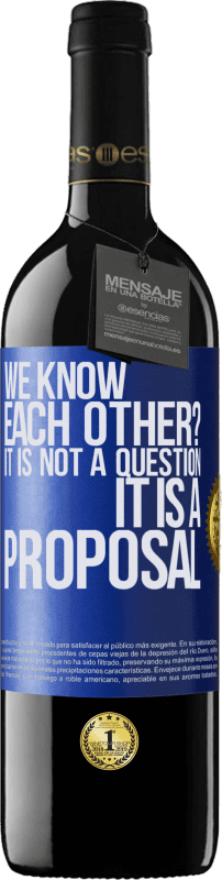 24,95 € Free Shipping | Red Wine RED Edition Crianza 6 Months We know each other? It is not a question, it is a proposal Blue Label. Customizable label Aging in oak barrels 6 Months Harvest 2018 Tempranillo