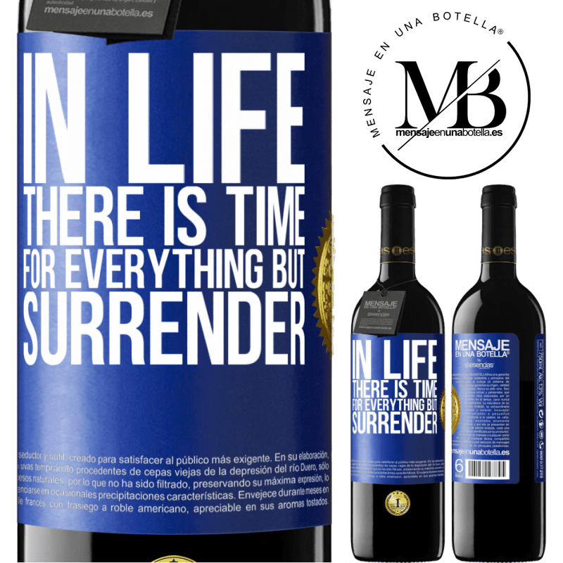 24,95 € Free Shipping | Red Wine RED Edition Crianza 6 Months In life there is time for everything but surrender Blue Label. Customizable label Aging in oak barrels 6 Months Harvest 2018 Tempranillo