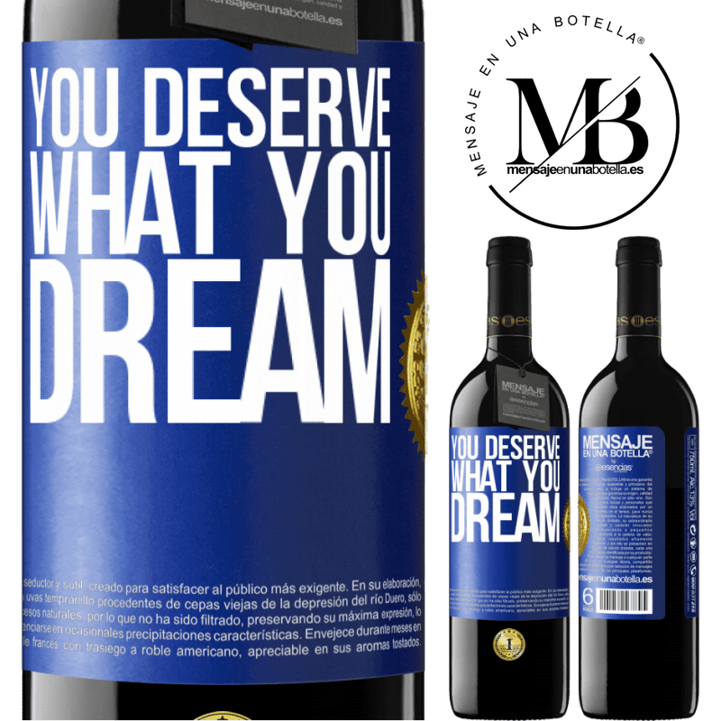 24,95 € Free Shipping | Red Wine RED Edition Crianza 6 Months You deserve what you dream Blue Label. Customizable label Aging in oak barrels 6 Months Harvest 2018 Tempranillo