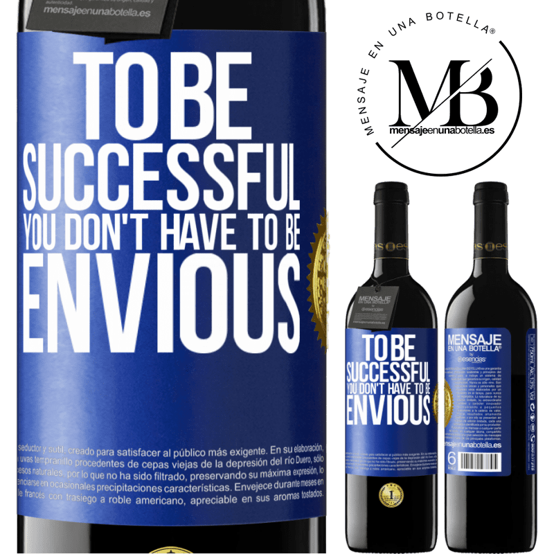 24,95 € Free Shipping | Red Wine RED Edition Crianza 6 Months To be successful you don't have to be envious Blue Label. Customizable label Aging in oak barrels 6 Months Harvest 2018 Tempranillo