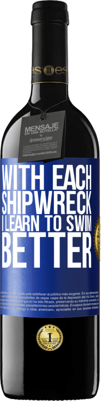 24,95 € Free Shipping | Red Wine RED Edition Crianza 6 Months With each shipwreck I learn to swim better Blue Label. Customizable label Aging in oak barrels 6 Months Harvest 2018 Tempranillo