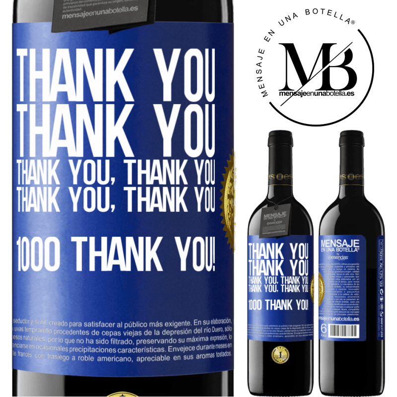 24,95 € Free Shipping | Red Wine RED Edition Crianza 6 Months Thank you, Thank you, Thank you, Thank you, Thank you, Thank you 1000 Thank you! Blue Label. Customizable label Aging in oak barrels 6 Months Harvest 2018 Tempranillo