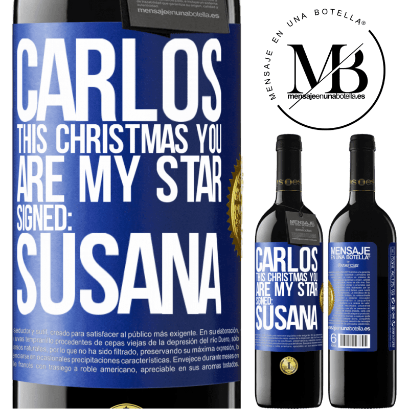 24,95 € Free Shipping | Red Wine RED Edition Crianza 6 Months Carlos, this Christmas you are my star. Signed: Susana Blue Label. Customizable label Aging in oak barrels 6 Months Harvest 2018 Tempranillo