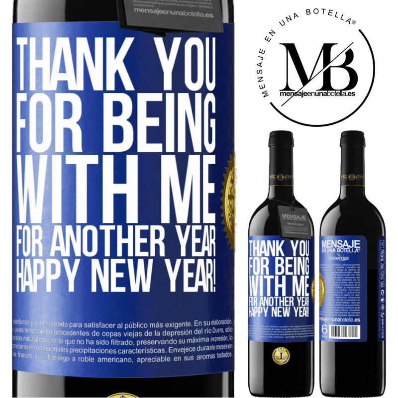 24,95 € Free Shipping | Red Wine RED Edition Crianza 6 Months Thank you for being with me for another year. Happy New Year! Blue Label. Customizable label Aging in oak barrels 6 Months Harvest 2018 Tempranillo