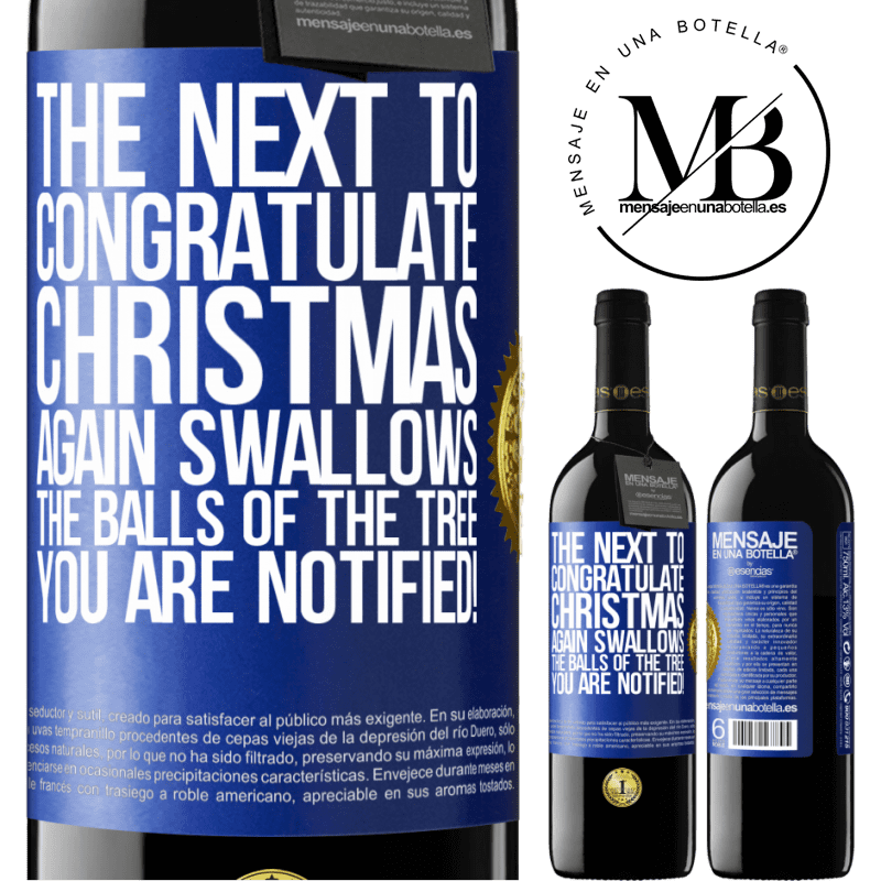 24,95 € Free Shipping | Red Wine RED Edition Crianza 6 Months The next to congratulate Christmas again swallows the balls of the tree. You are notified! Blue Label. Customizable label Aging in oak barrels 6 Months Harvest 2018 Tempranillo