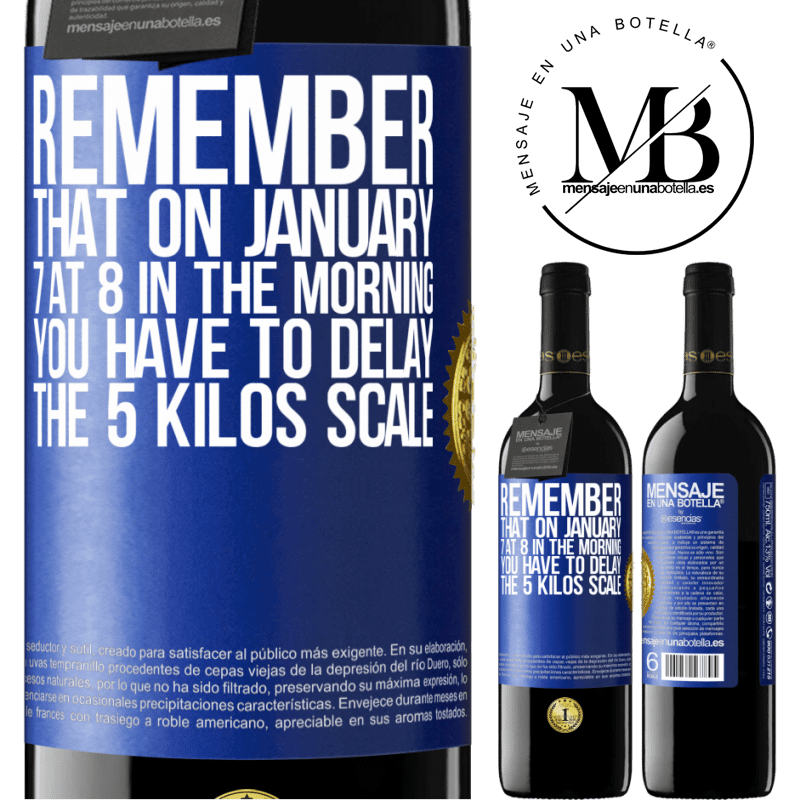 24,95 € Free Shipping | Red Wine RED Edition Crianza 6 Months Remember that on January 7 at 8 in the morning you have to delay the 5 Kilos scale Blue Label. Customizable label Aging in oak barrels 6 Months Harvest 2018 Tempranillo