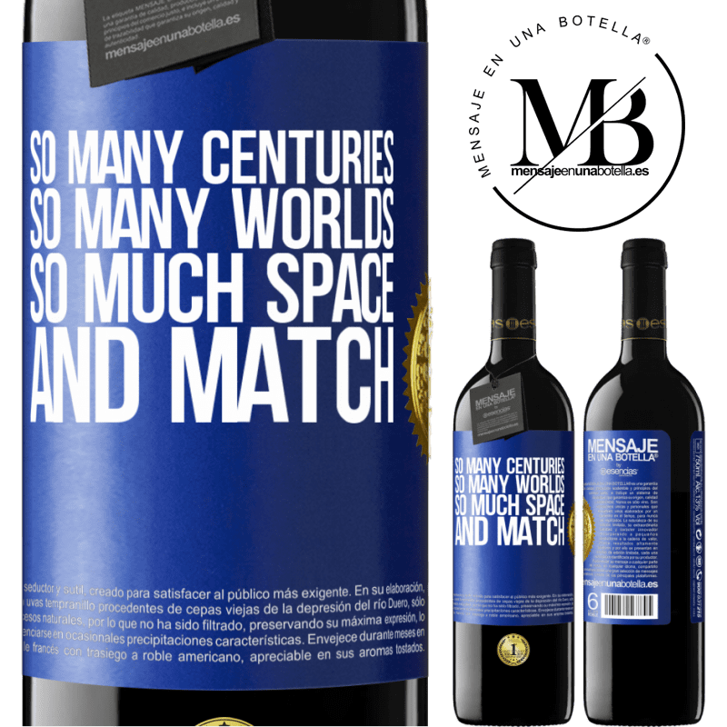 24,95 € Free Shipping   Red Wine RED Edition Crianza 6 Months So many centuries, so many worlds, so much space ... and match Blue Label. Customizable label Aging in oak barrels 6 Months Harvest 2018 Tempranillo