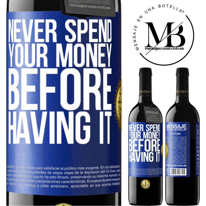 24,95 € Free Shipping | Red Wine RED Edition Crianza 6 Months Never spend your money before having it Blue Label. Customizable label Aging in oak barrels 6 Months Harvest 2018 Tempranillo