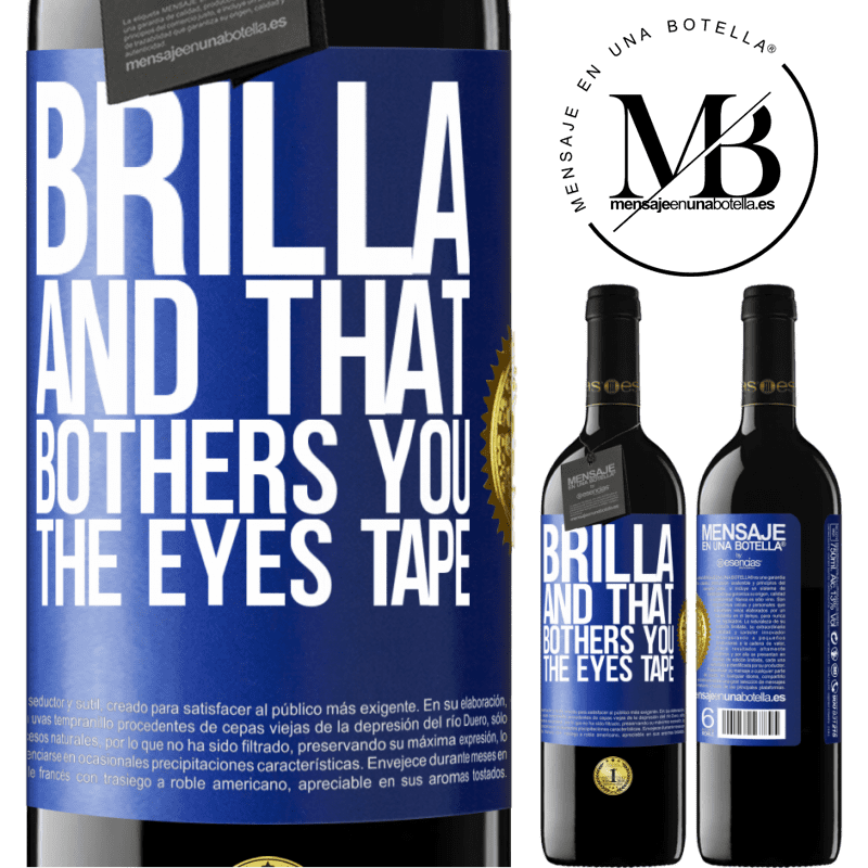 24,95 € Free Shipping   Red Wine RED Edition Crianza 6 Months Brilla and that bothers you, the eyes tape Blue Label. Customizable label Aging in oak barrels 6 Months Harvest 2018 Tempranillo