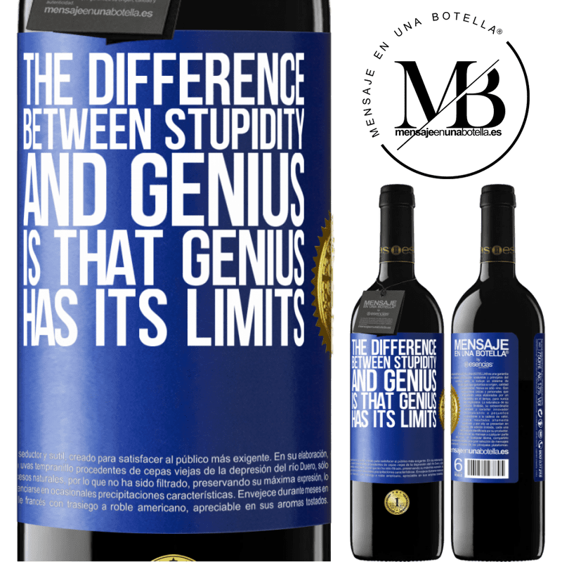 24,95 € Free Shipping | Red Wine RED Edition Crianza 6 Months The difference between stupidity and genius, is that genius has its limits Blue Label. Customizable label Aging in oak barrels 6 Months Harvest 2018 Tempranillo