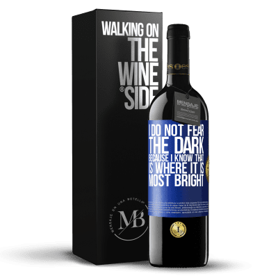 «I do not fear the dark, because I know that is where it is most bright» RED Edition Crianza 6 Months