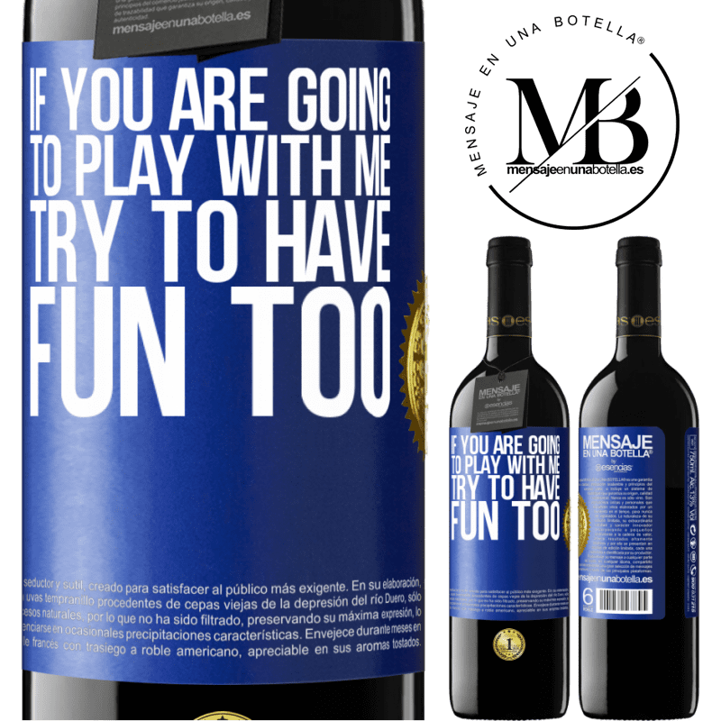 24,95 € Free Shipping | Red Wine RED Edition Crianza 6 Months If you are going to play with me, try to have fun too Blue Label. Customizable label Aging in oak barrels 6 Months Harvest 2018 Tempranillo