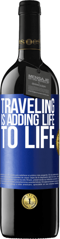 24,95 € Free Shipping | Red Wine RED Edition Crianza 6 Months Traveling is adding life to life Blue Label. Customizable label Aging in oak barrels 6 Months Harvest 2018 Tempranillo