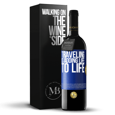«Traveling is adding life to life» RED Edition Crianza 6 Months