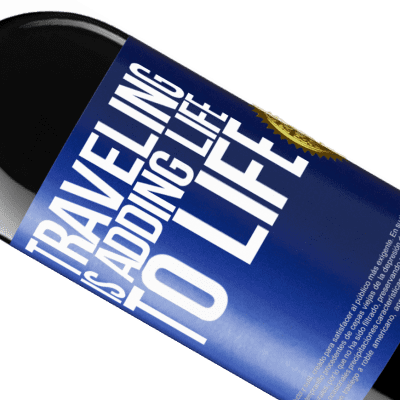 Unique & Personal Expressions. «Traveling is adding life to life» RED Edition Crianza 6 Months