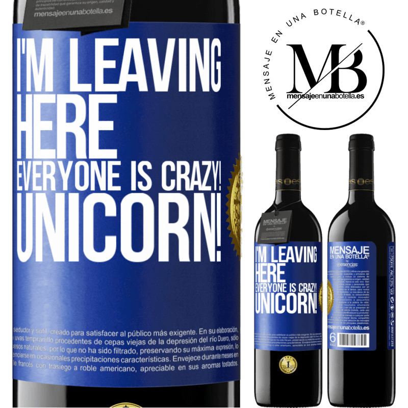 24,95 € Free Shipping | Red Wine RED Edition Crianza 6 Months I'm leaving here, everyone is crazy! Unicorn! Blue Label. Customizable label Aging in oak barrels 6 Months Harvest 2018 Tempranillo