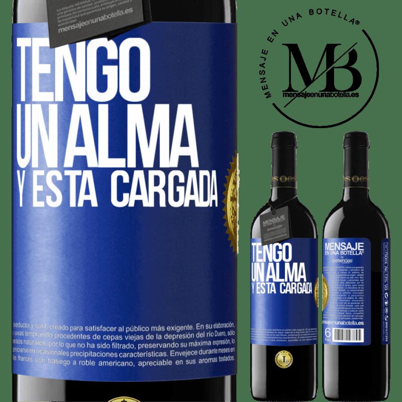 24,95 € Free Shipping | Red Wine RED Edition Crianza 6 Months Tengo un alma y está cargada Blue Label. Customizable label Aging in oak barrels 6 Months Harvest 2018 Tempranillo