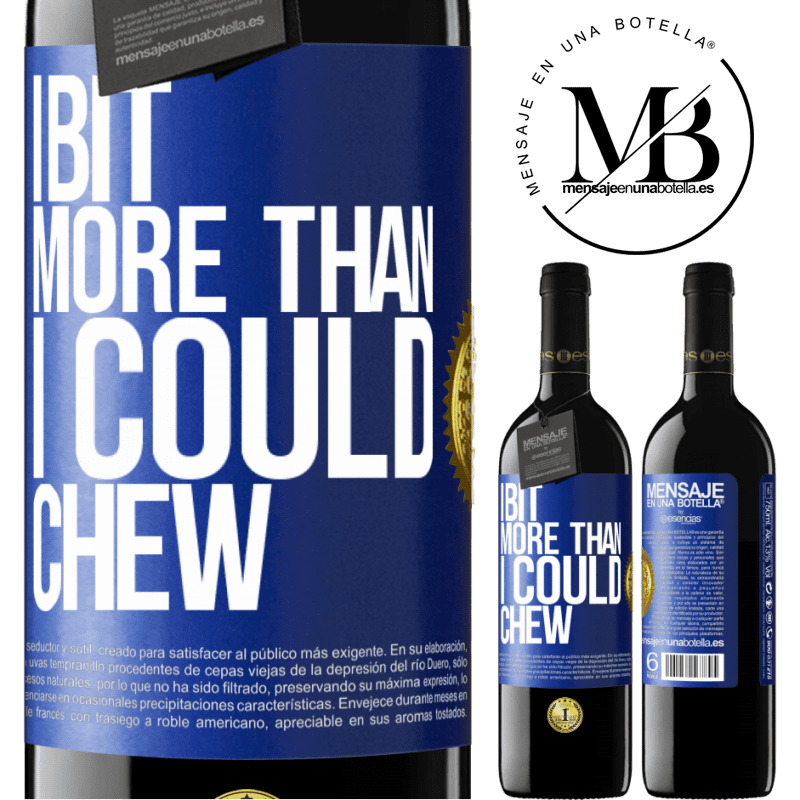 24,95 € Free Shipping | Red Wine RED Edition Crianza 6 Months I bit more than I could chew Blue Label. Customizable label Aging in oak barrels 6 Months Harvest 2018 Tempranillo
