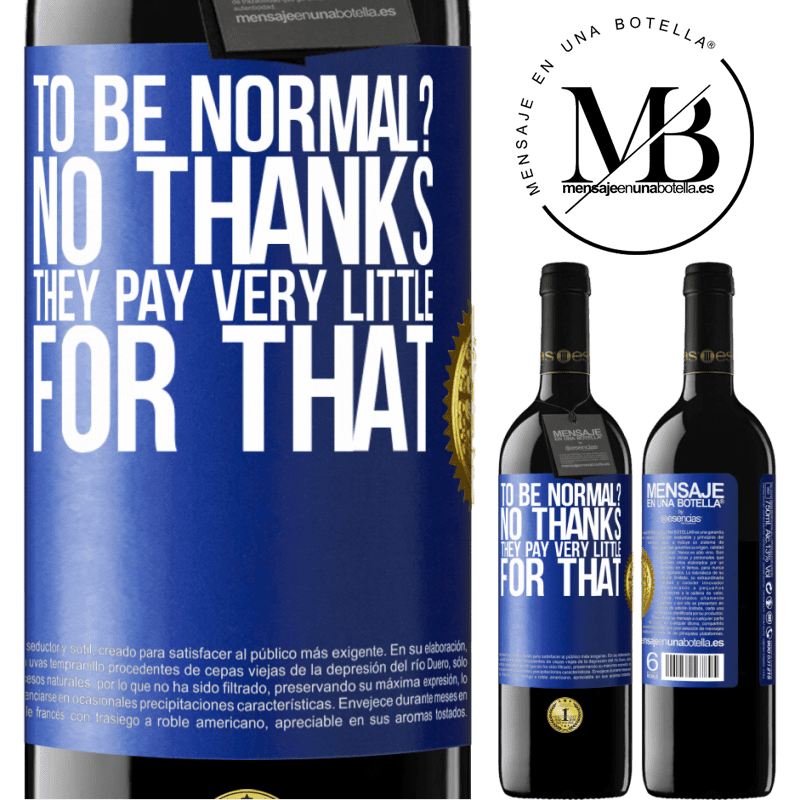 24,95 € Free Shipping | Red Wine RED Edition Crianza 6 Months to be normal? No thanks. They pay very little for that Blue Label. Customizable label Aging in oak barrels 6 Months Harvest 2018 Tempranillo