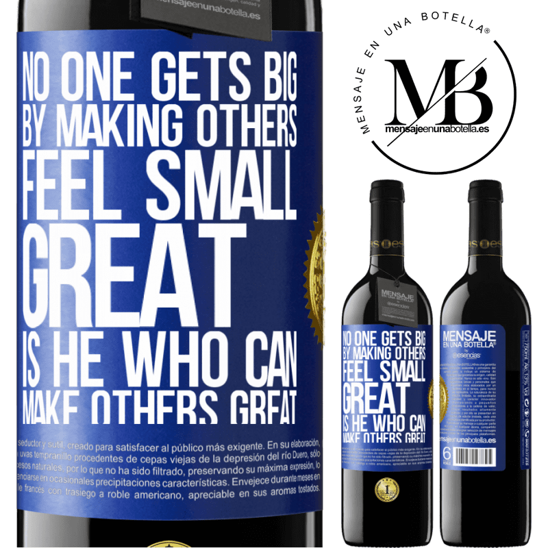 24,95 € Free Shipping | Red Wine RED Edition Crianza 6 Months No one gets big by making others feel small. Great is he who can make others great Blue Label. Customizable label Aging in oak barrels 6 Months Harvest 2018 Tempranillo