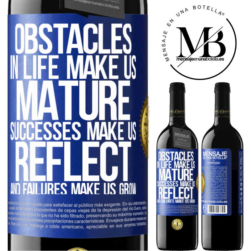 24,95 € Free Shipping   Red Wine RED Edition Crianza 6 Months Obstacles in life make us mature, successes make us reflect, and failures make us grow Blue Label. Customizable label Aging in oak barrels 6 Months Harvest 2018 Tempranillo