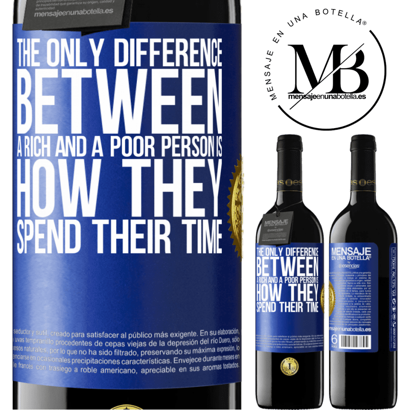 24,95 € Free Shipping | Red Wine RED Edition Crianza 6 Months The only difference between a rich and a poor person is how they spend their time Blue Label. Customizable label Aging in oak barrels 6 Months Harvest 2018 Tempranillo