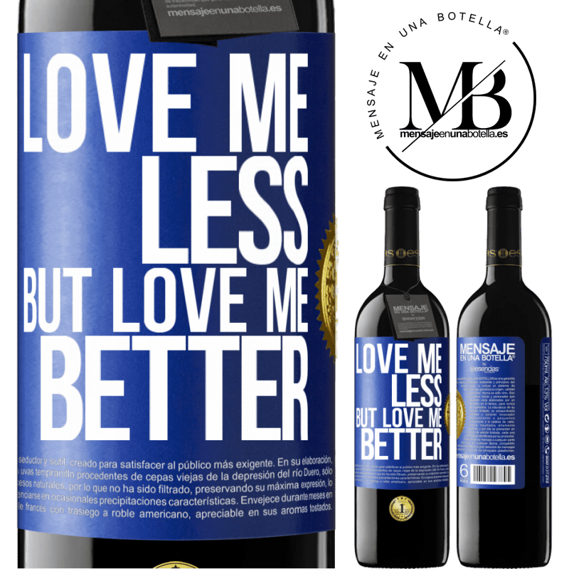 24,95 € Free Shipping | Red Wine RED Edition Crianza 6 Months Love me less, but love me better Blue Label. Customizable label Aging in oak barrels 6 Months Harvest 2018 Tempranillo