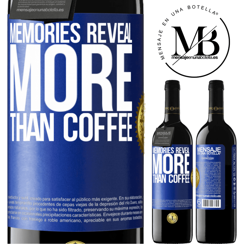 24,95 € Free Shipping | Red Wine RED Edition Crianza 6 Months Memories reveal more than coffee Blue Label. Customizable label Aging in oak barrels 6 Months Harvest 2018 Tempranillo