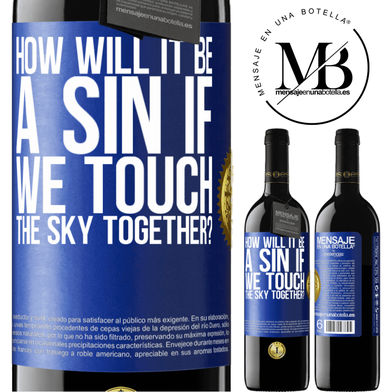24,95 € Free Shipping | Red Wine RED Edition Crianza 6 Months How will it be a sin if we touch the sky together? Blue Label. Customizable label Aging in oak barrels 6 Months Harvest 2018 Tempranillo