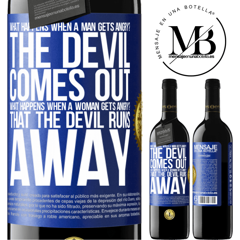 24,95 € Free Shipping | Red Wine RED Edition Crianza 6 Months what happens when a man gets angry? The devil comes out. What happens when a woman gets angry? That the devil runs away Blue Label. Customizable label Aging in oak barrels 6 Months Harvest 2018 Tempranillo
