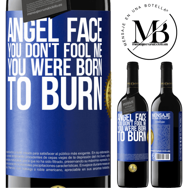 24,95 € Free Shipping | Red Wine RED Edition Crianza 6 Months Angel face, you don't fool me, you were born to burn Blue Label. Customizable label Aging in oak barrels 6 Months Harvest 2018 Tempranillo
