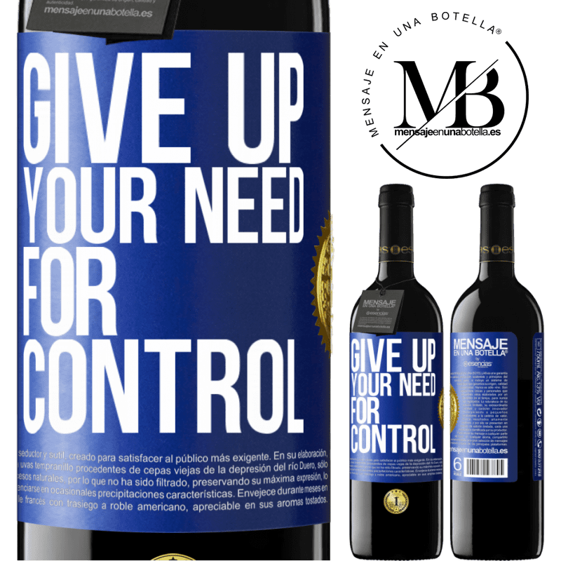 24,95 € Free Shipping | Red Wine RED Edition Crianza 6 Months Give up your need for control Blue Label. Customizable label Aging in oak barrels 6 Months Harvest 2018 Tempranillo
