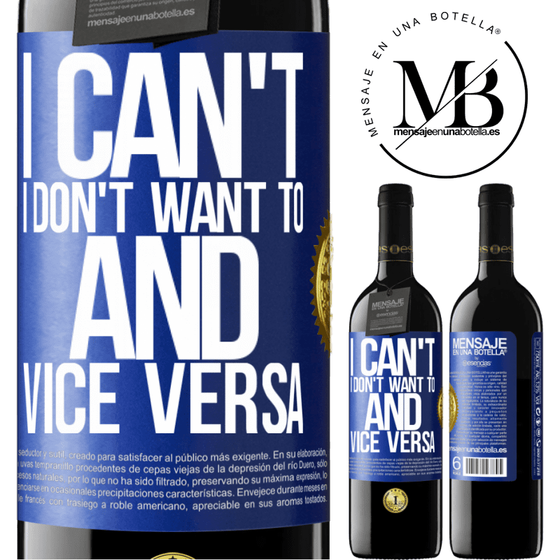 24,95 € Free Shipping | Red Wine RED Edition Crianza 6 Months I can't, I don't want to, and vice versa Blue Label. Customizable label Aging in oak barrels 6 Months Harvest 2018 Tempranillo