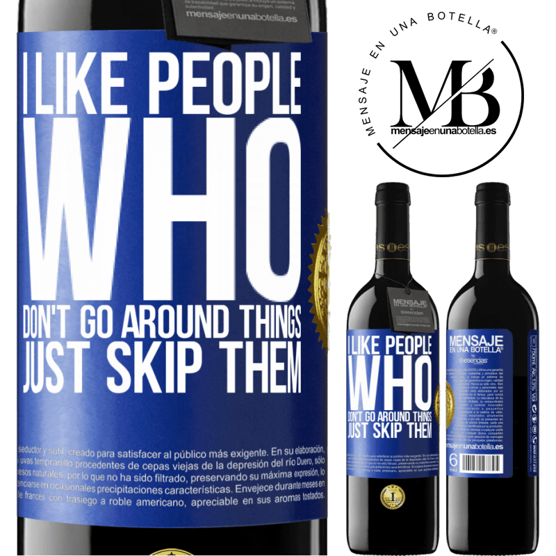 24,95 € Free Shipping | Red Wine RED Edition Crianza 6 Months I like people who don't go around things, just skip them Blue Label. Customizable label Aging in oak barrels 6 Months Harvest 2018 Tempranillo