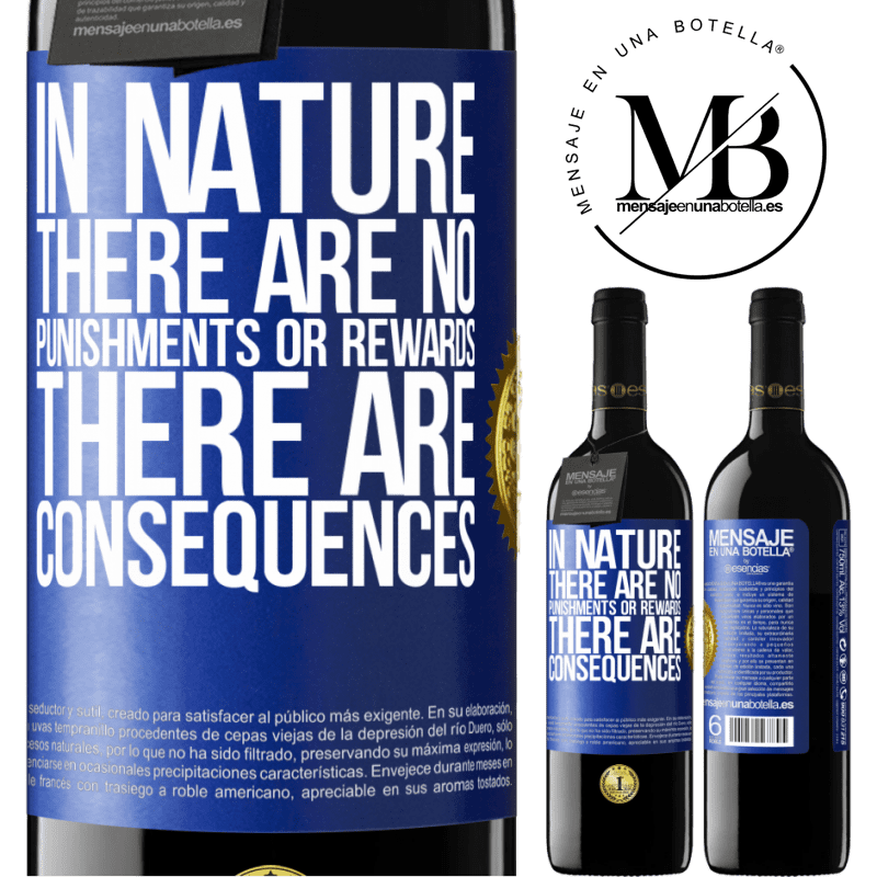 24,95 € Free Shipping | Red Wine RED Edition Crianza 6 Months In nature there are no punishments or rewards, there are consequences Blue Label. Customizable label Aging in oak barrels 6 Months Harvest 2018 Tempranillo