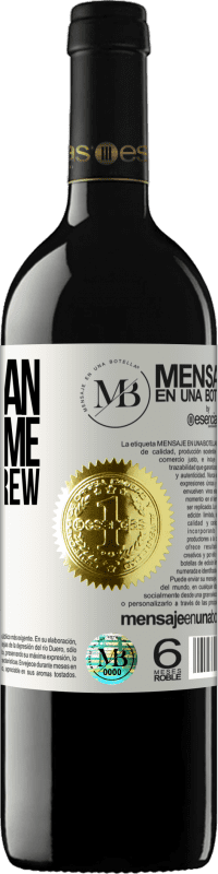 «A madman like me needs a screw like you» RED Edition Crianza 6 Months