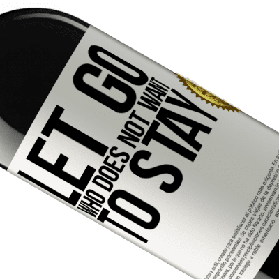 Unique & Personal Expressions. «Let go who does not want to stay» RED Edition Crianza 6 Months