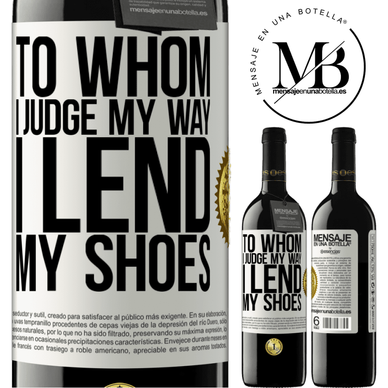 24,95 € Free Shipping | Red Wine RED Edition Crianza 6 Months To whom I judge my way, I lend my shoes White Label. Customizable label Aging in oak barrels 6 Months Harvest 2018 Tempranillo