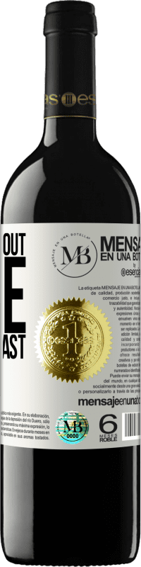 «A meal without wine is a breakfast» RED Edition Crianza 6 Months