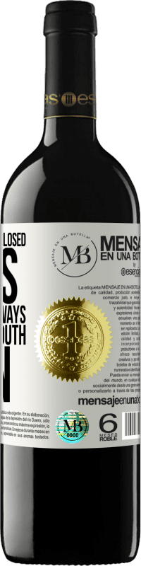 «The problem with closed minds is that you always have your mouth open» RED Edition Crianza 6 Months