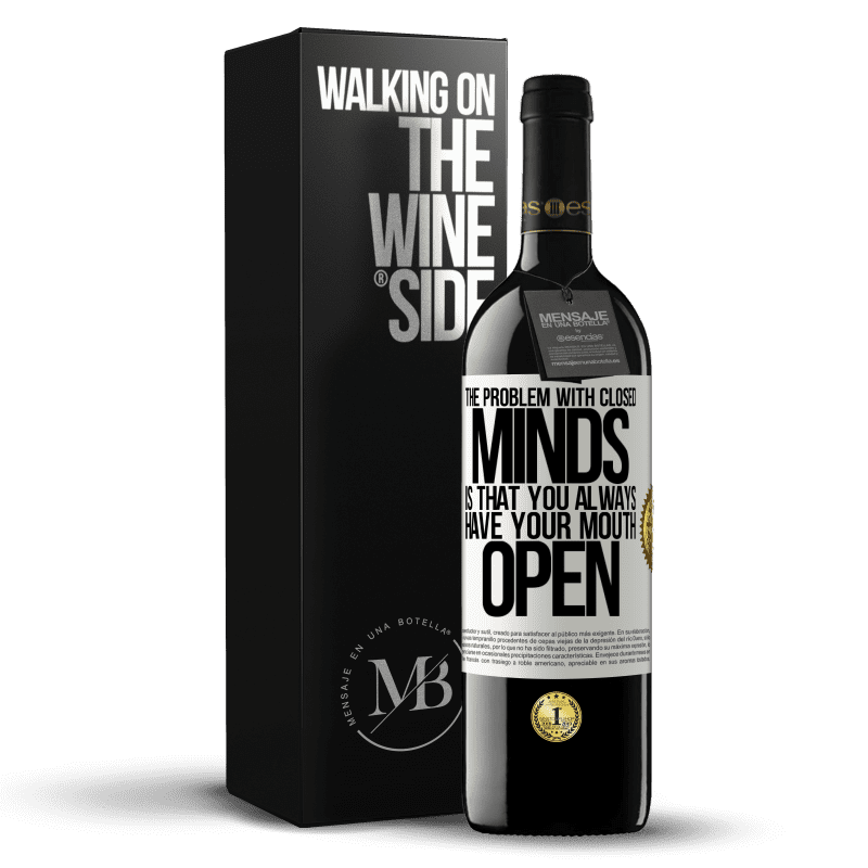 24,95 € Free Shipping | Red Wine RED Edition Crianza 6 Months The problem with closed minds is that you always have your mouth open White Label. Customizable label Aging in oak barrels 6 Months Harvest 2018 Tempranillo