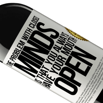 Unique & Personal Expressions. «The problem with closed minds is that you always have your mouth open» RED Edition Crianza 6 Months