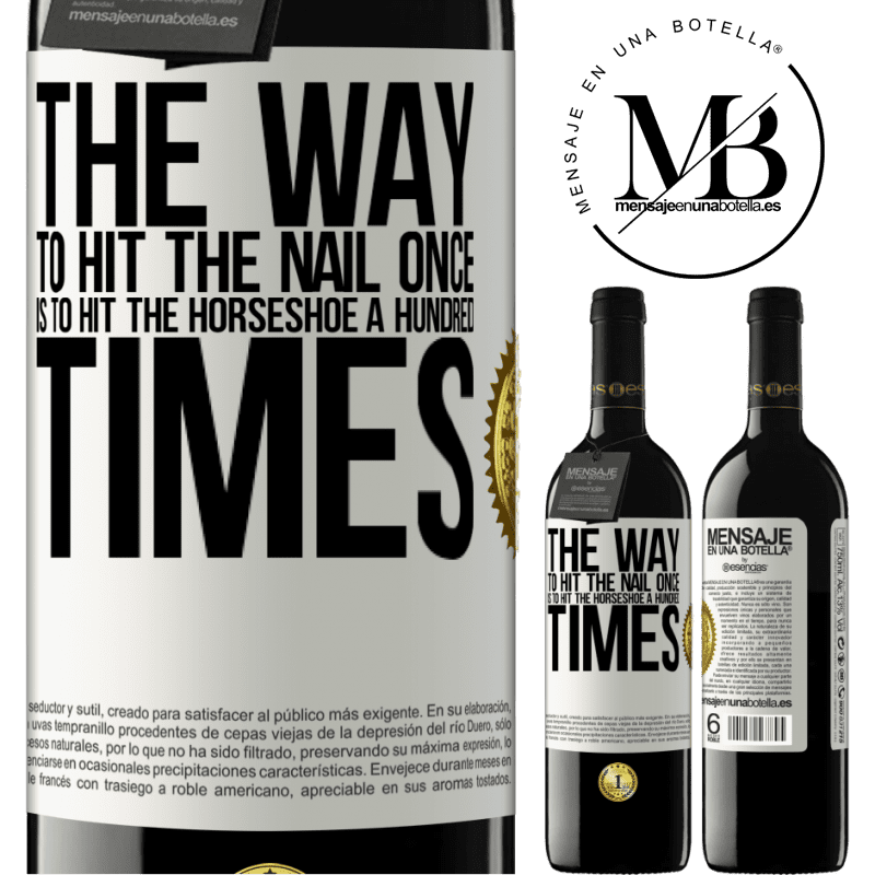 24,95 € Free Shipping | Red Wine RED Edition Crianza 6 Months The way to hit the nail once is to hit the horseshoe a hundred times White Label. Customizable label Aging in oak barrels 6 Months Harvest 2018 Tempranillo