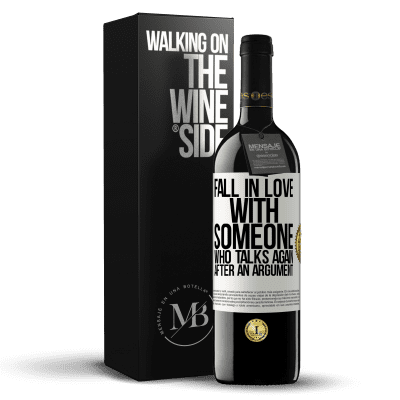 «Fall in love with someone who talks again after an argument» RED Edition Crianza 6 Months