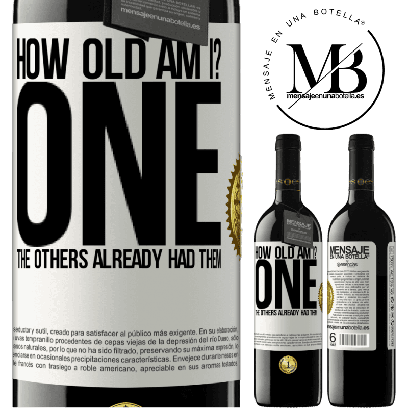 24,95 € Free Shipping   Red Wine RED Edition Crianza 6 Months How old am I? ONE. The others already had them White Label. Customizable label Aging in oak barrels 6 Months Harvest 2018 Tempranillo