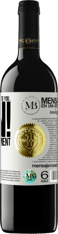 «If the mountain comes to you ... Run! It is a detachment» RED Edition Crianza 6 Months