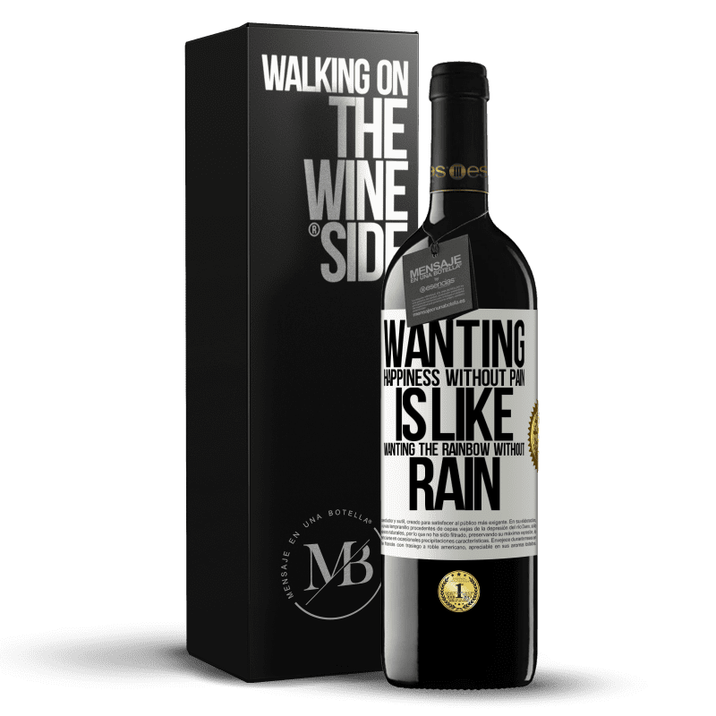 24,95 € Free Shipping | Red Wine RED Edition Crianza 6 Months Wanting happiness without pain is like wanting the rainbow without rain White Label. Customizable label Aging in oak barrels 6 Months Harvest 2018 Tempranillo