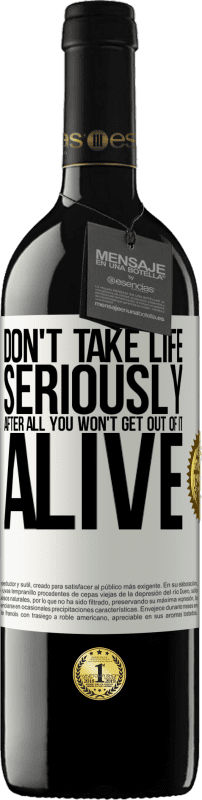 24,95 € Free Shipping | Red Wine RED Edition Crianza 6 Months Don't take life seriously, after all, you won't get out of it alive White Label. Customizable label Aging in oak barrels 6 Months Harvest 2018 Tempranillo